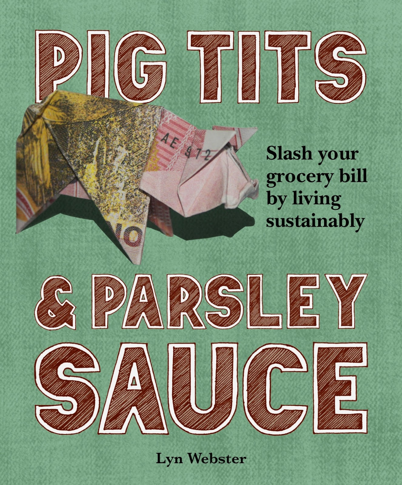 Pig Tits and Parsley Sauce by Lyn Webster