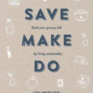 SAVE. MAKE. DO.